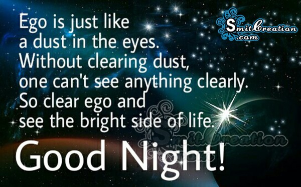 Good Night – Clear Ego and See the bright side of life