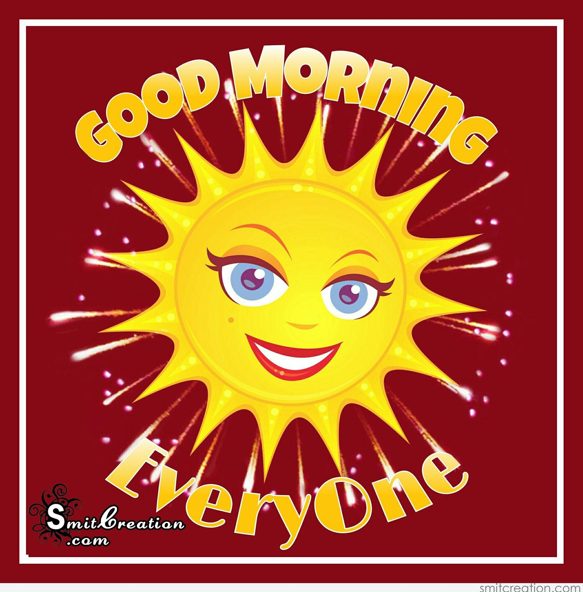 Good Morning To Everyone : Good morning everyone smitcreation