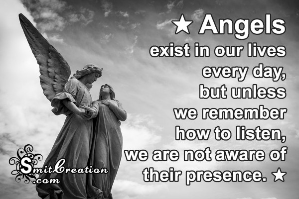 Angels exist in our lives  every day