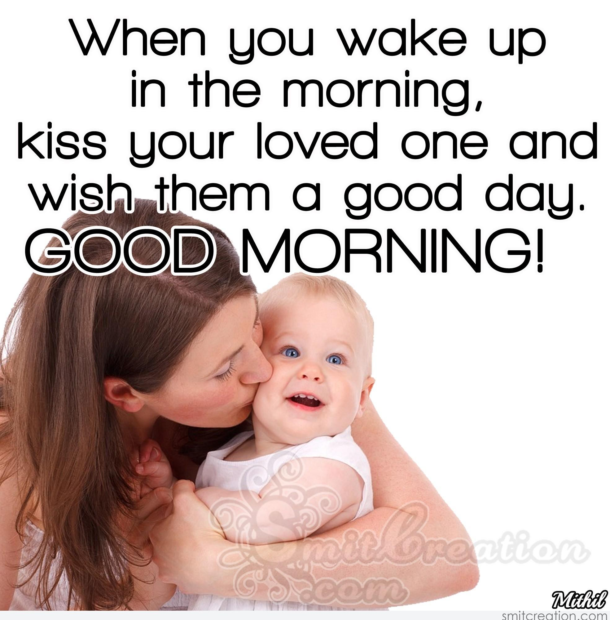 Good Morning Love One : Good morning kiss your loved one and wish them a
