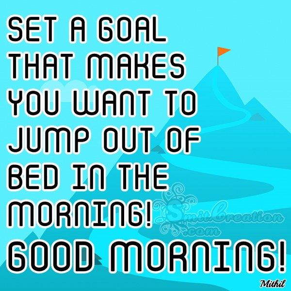 Good Morning - Set a Goal