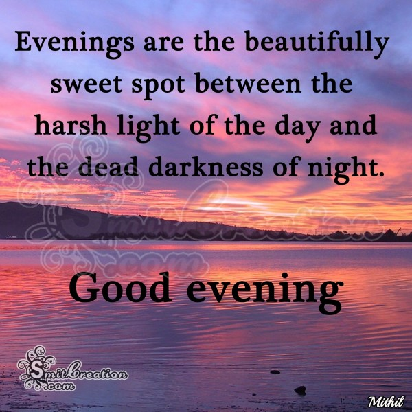 Good Evening – Evening are the beautifully sweet spot