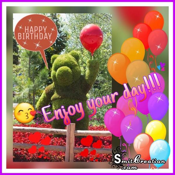 Enjoy Your Day – Happy Birthday