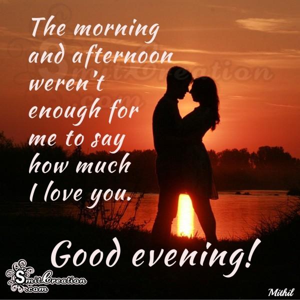 Good Evening – I love you