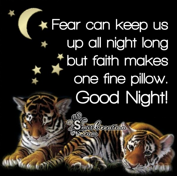 Good Night – Faith makes one fine pillow.