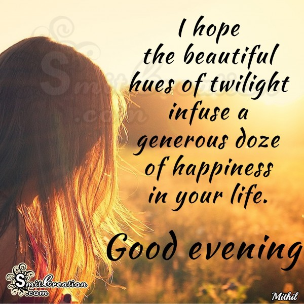 Good Evening – happiness in your life