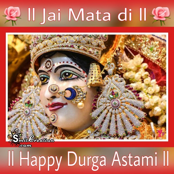 Jai Mata Di – Happy Durga Ashtmi