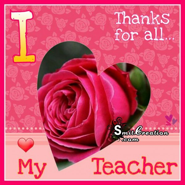 I Love My Teacher – Thanks for all