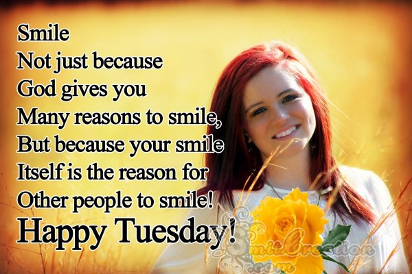 Happy Tuesday – Smile for other people to smile