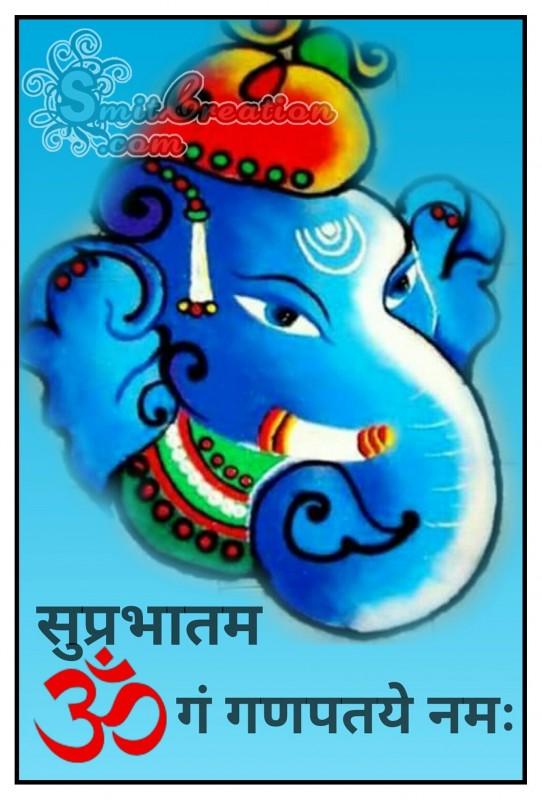 Suprabhatam – Om Gan Ganpatye Namah