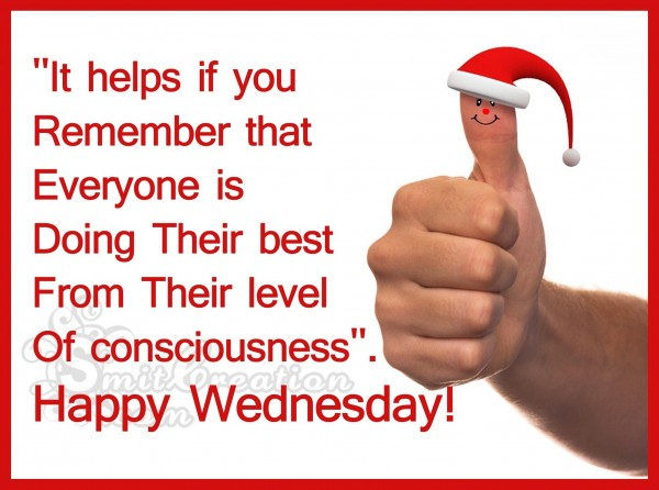 Happy Wednesday – Everyone is Doing Their best
