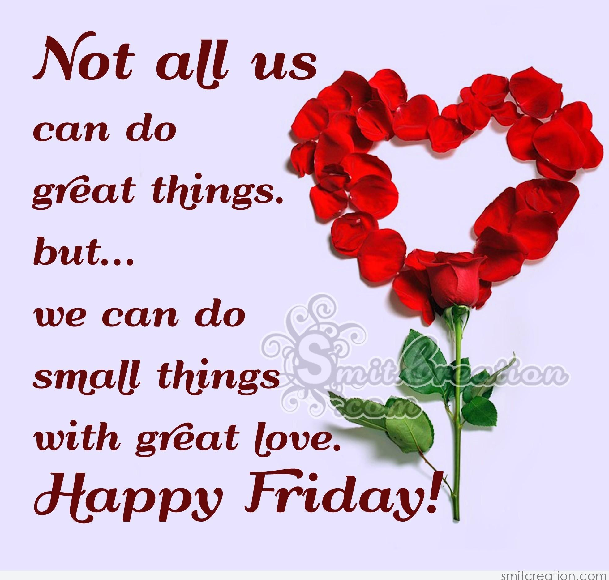 Friday pictures and graphics smitcreation page 3 not all us can do great things but we can do small things with great love happy friday m4hsunfo