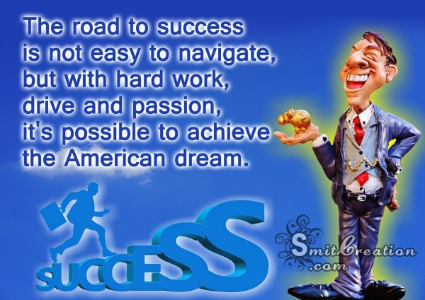 Possible to achieve  the American dream