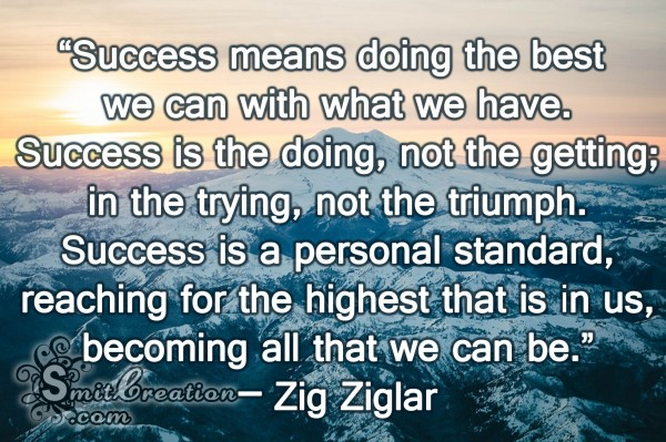 Success means doing the best