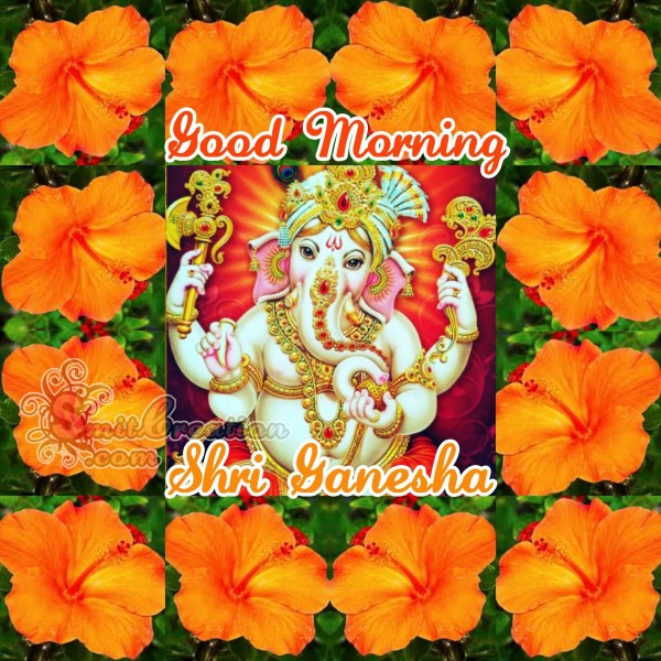 Good Morning - Shri Ganesha
