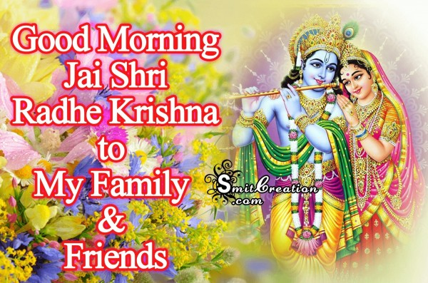 Good Morning - Jai Shri Radhe Krishna to Family & Friends