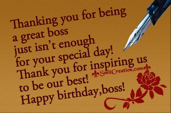 Happy birthday, boss! – Thanking you for being  a great boss