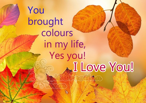 You brought colours in my life