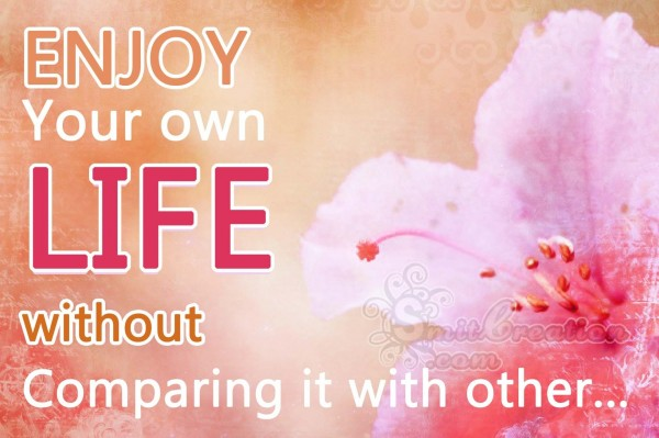 RNJOY Your own LIFE without Comparing it with other