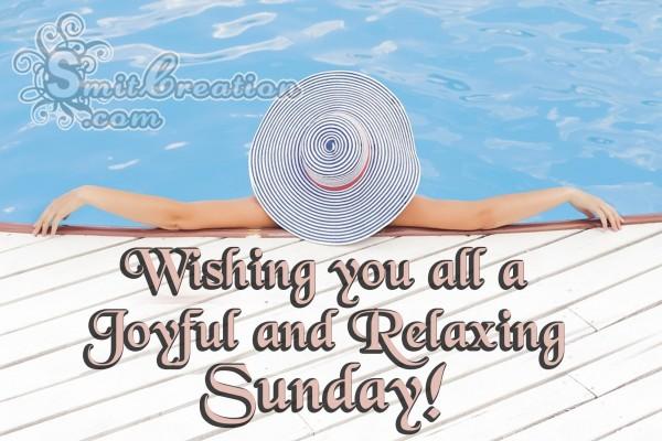 Wishing you all a Joyful and Relaxing Sunday!