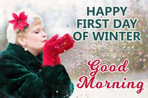 GOOD MORNING HAPPY FIRST DAY OF WINTER