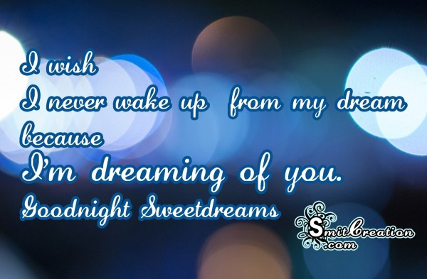 I'm dreaming of you – Goodnight