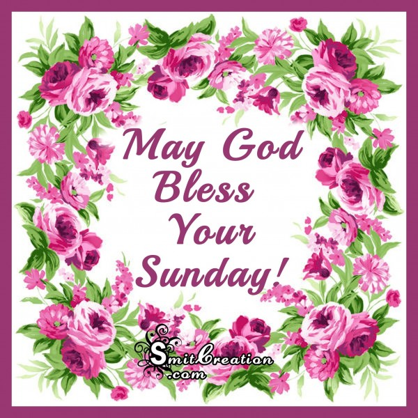 May God Bless Your Sunday