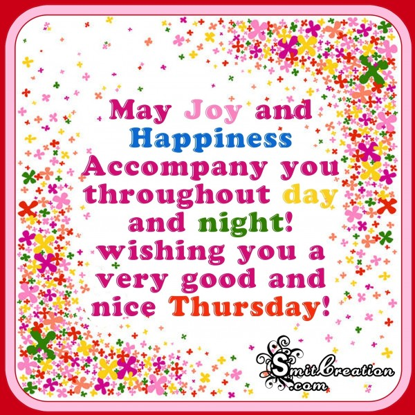 Wishing you a very good and nice Thursday!