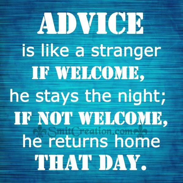 Advice is like a stranger