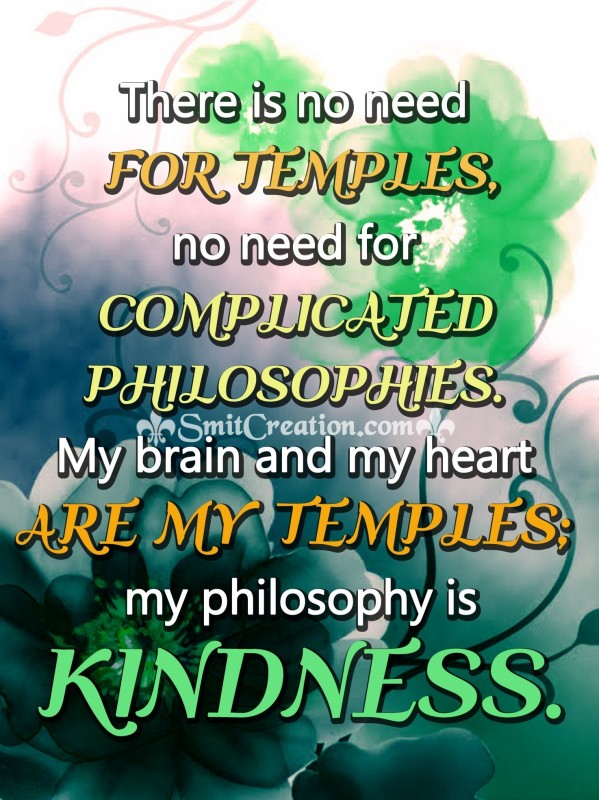 There is no need  for temples..