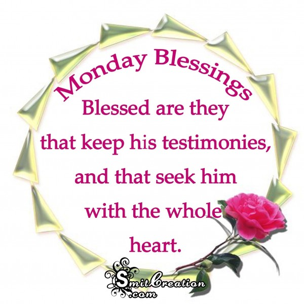 Monday Blessings – Blessed are they that keep his testimonies