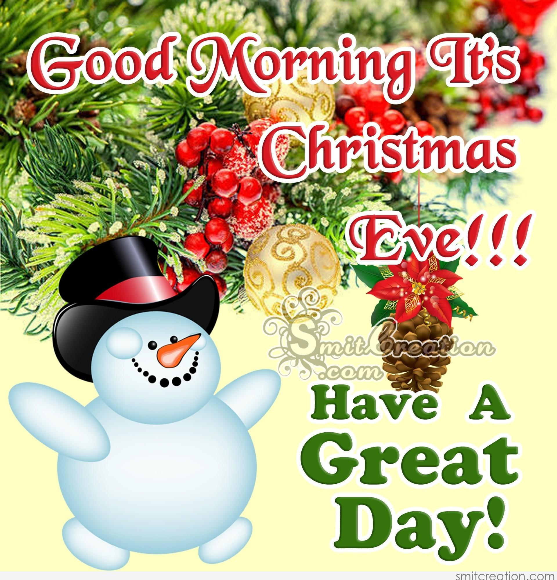 Good Morning It's Christmas Eve!!! Have A Great Day! - SmitCreation.com