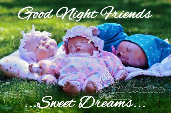 Good Night Friends… Sweet Dreams