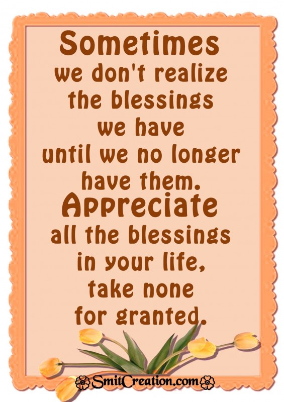 Appreciate  all the blessings in your life