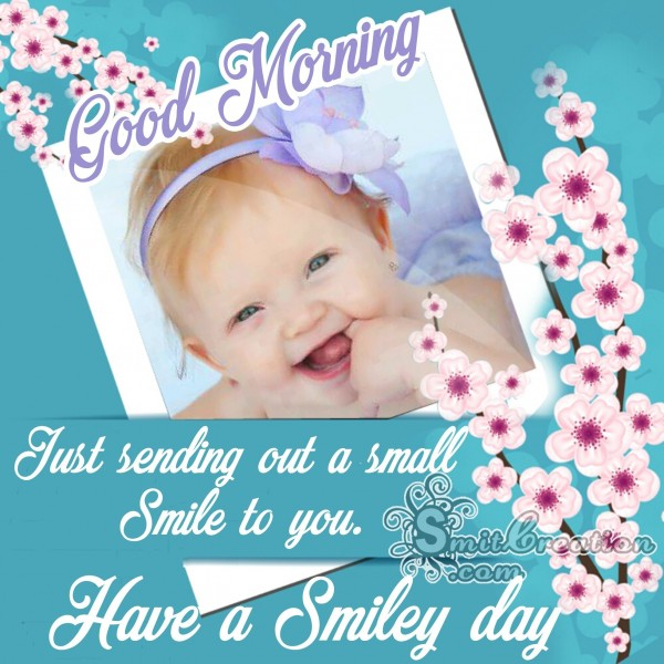 Good Morning Have A Smiley Day
