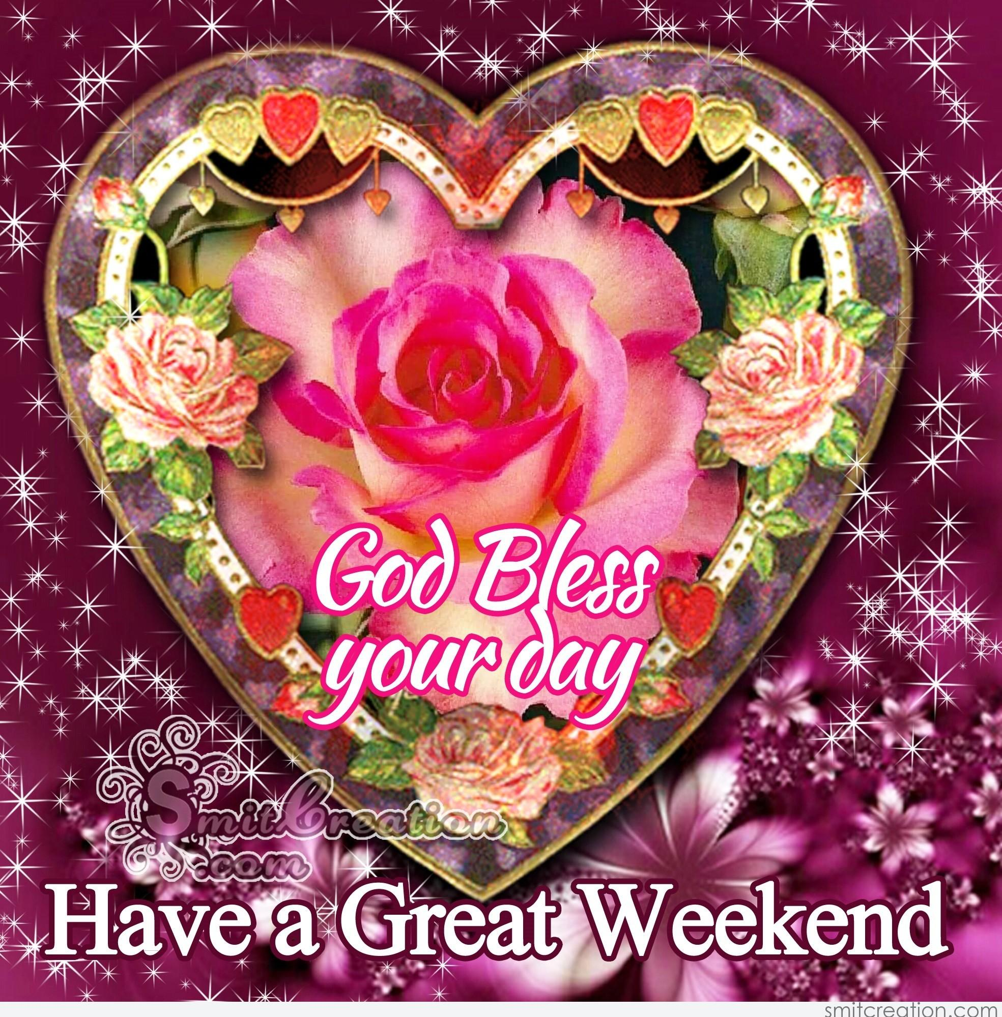God Bless Your Day Have a Great Weekend - SmitCreation.com