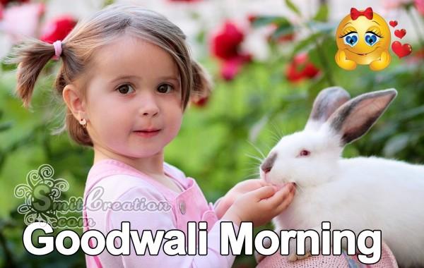 Goodwali Morning