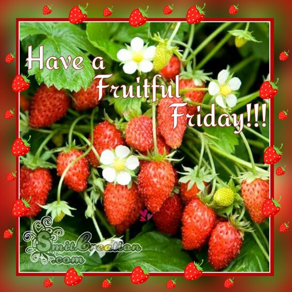 Have a Fruitful Friday