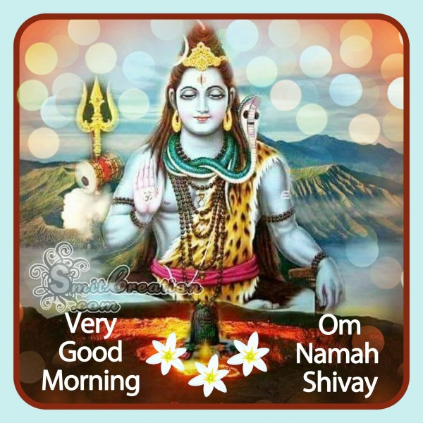 Very Good Morning Om Namah Shivay