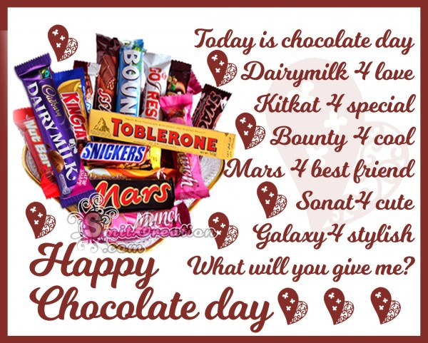 Happy Chocolate Day What will you give me