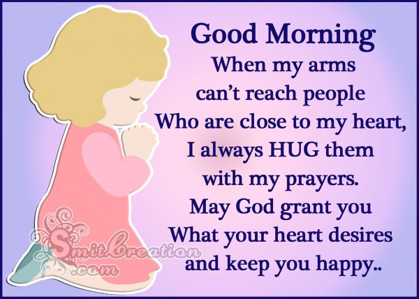 Good Morning – I hug them with my prayers