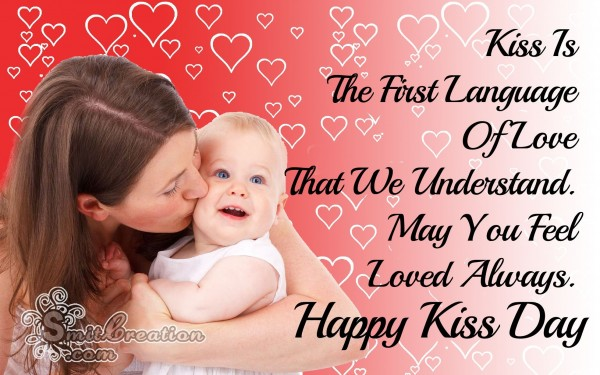 Happy Kiss Day – Kiss Is  The First Language  Of Love
