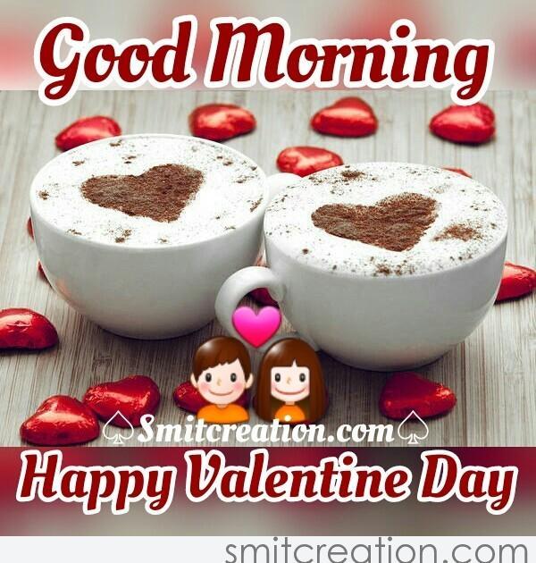 Good Morning Happy Valentine Day