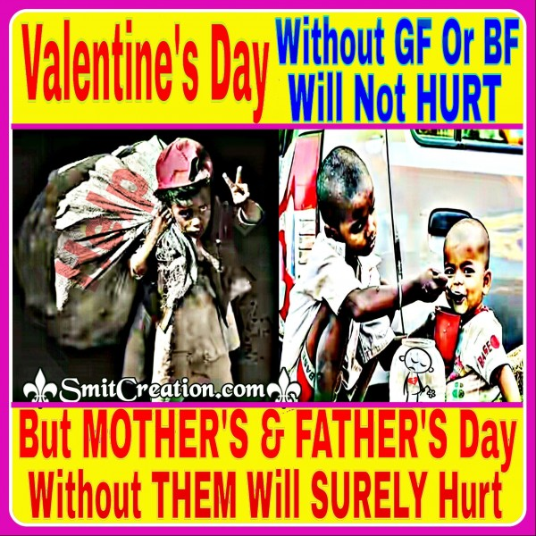 Valentine's day without BF or GF will not HURT