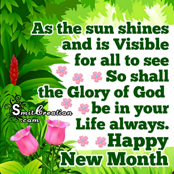 Happy New Month – The Glory of God be in your Life Always