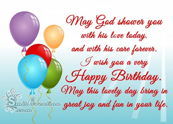 Happy Birthday – May God shower you  with his love today
