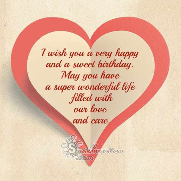 I wish you a very Happy and a Sweet Birthday