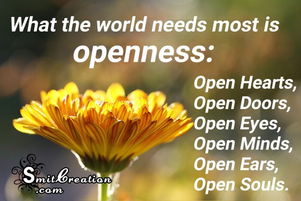What the world needs most is openness