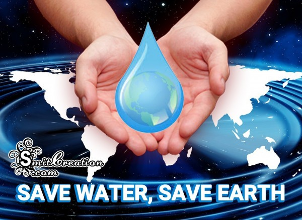 SAVE WATER, SAVE EARTH