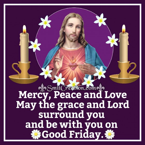 May the grace of Lord surround you on Good Friday.